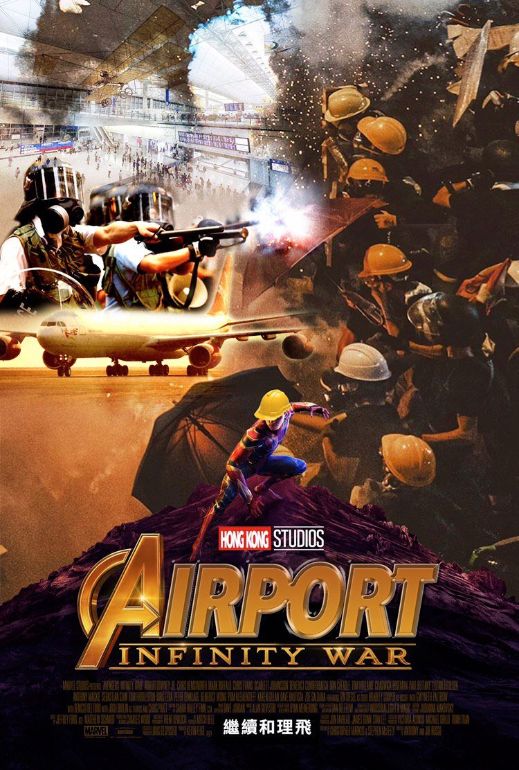 "A modified Avengers: Infinity War poster, made to read ""Airport: Infinity War"" instead, with a background formed from overlaid images of the airport occupation, riot police firing a shotgun, and frontliners with umbrellas up against tear gas. Text at the bottom reads, in Chinese, ""Continue to Fly-with-you"", a reference to Hong Kong International Airport occupations."